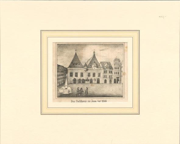Das Rathaus zu Jena vor 1755